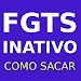 FGTS Inativo: Como Sacar
